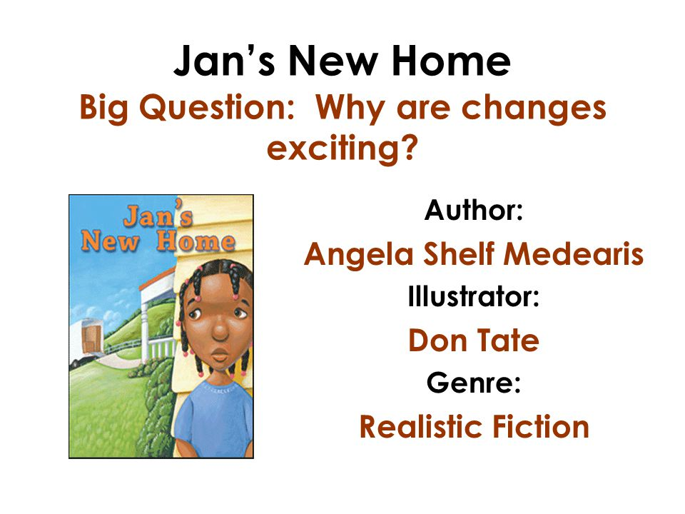 Jan's New Home Big Question: Why are changes exciting.