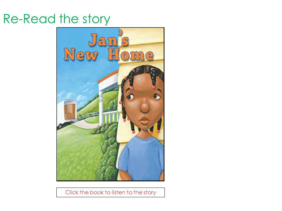 Re-Read the story Click the book to listen to the story
