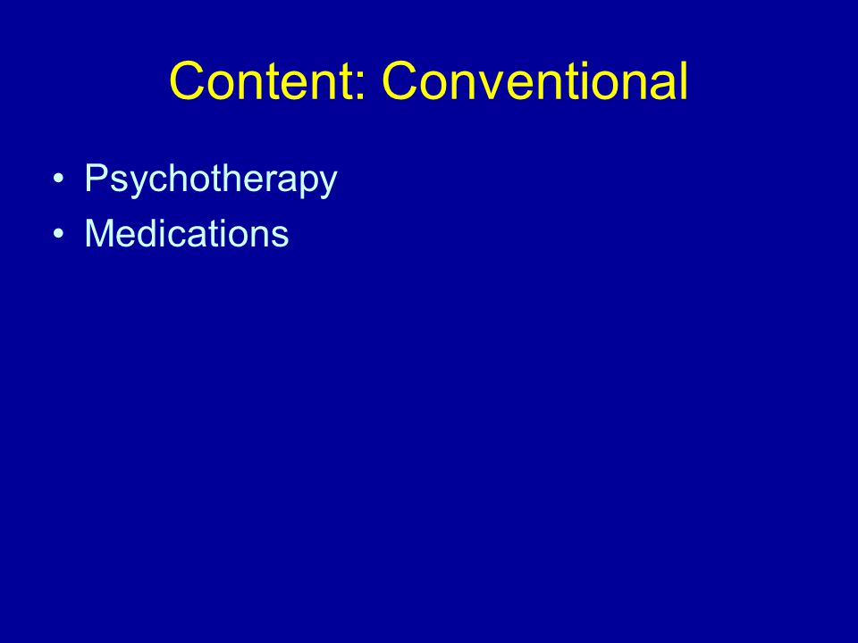 Content: Conventional Psychotherapy Medications