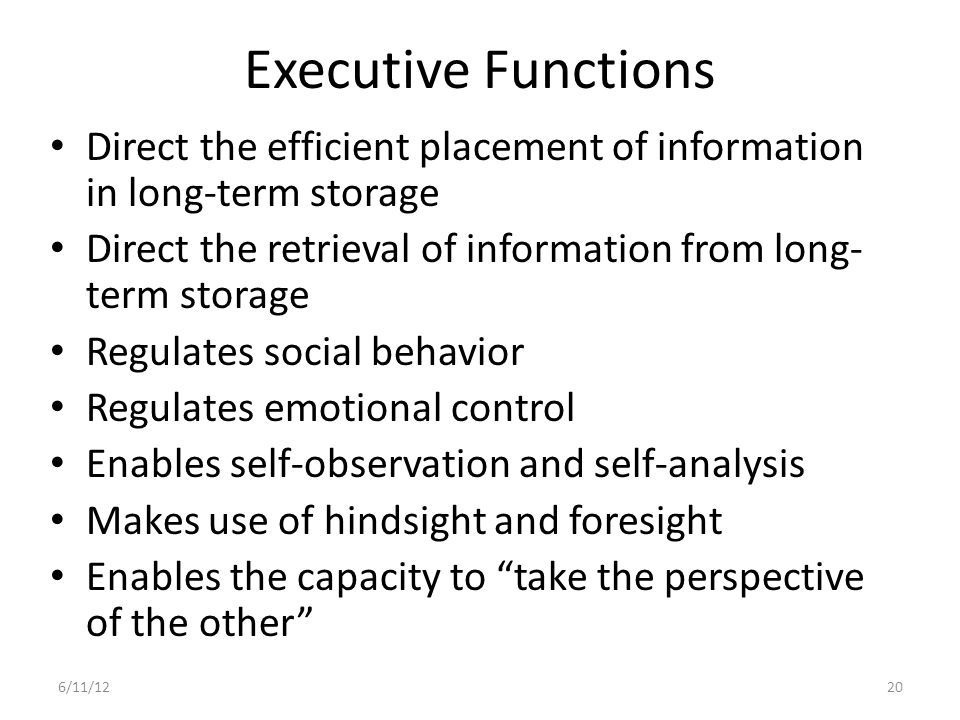 Executive Functions and School Acquiring KnowledgeDemonstrating Knowledge Many new learning situations are structured in ways that reduce the need for strong executive direction Requires significant involvement of executive control processes.