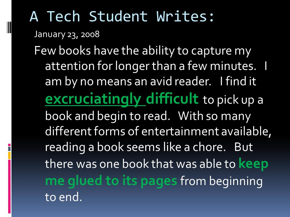 A Tech Student Writes: January 23, 2008 Few books have the ability to capture my attention for longer than a few minutes. I am by no means an avid rea