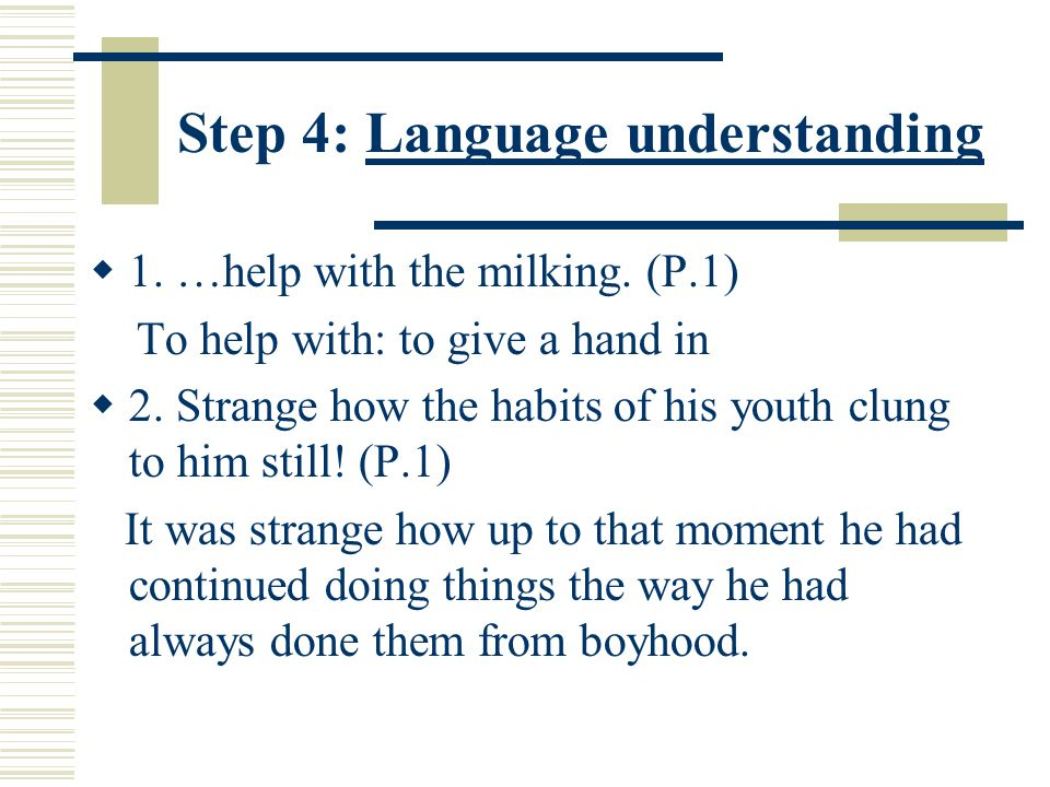 Step 4: Language understanding  1. …help with the milking.