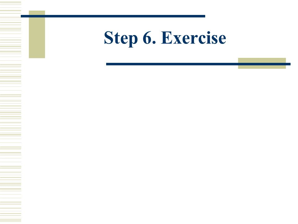 Step 6. Exercise