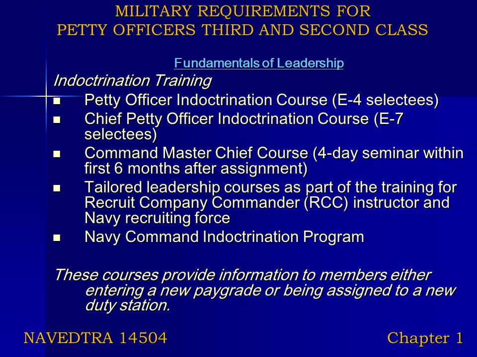 MILITARY REQUIREMENTS FOR PETTY OFFICERS THIRD AND SECOND CLASS Fundamentals of Leadership Indoctrination Training Petty Officer Indoctrination Course