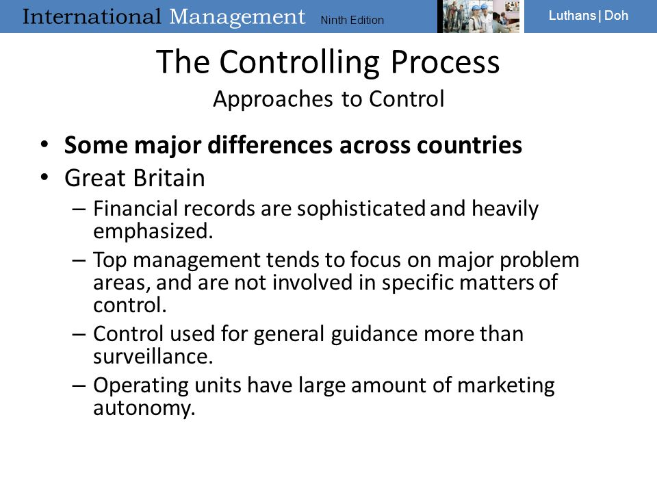 International Management Ninth Edition Luthans | Doh The Controlling Process Approaches to Control Some major differences across countries Great Brita