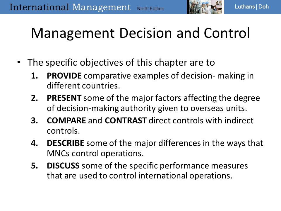International Management Ninth Edition Luthans | Doh Management Decision and Control The specific objectives of this chapter are to 1.PROVIDE comparat