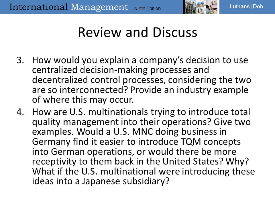 International Management Ninth Edition Luthans | Doh Review and Discuss 3.How would you explain a company's decision to use centralized decision-makin