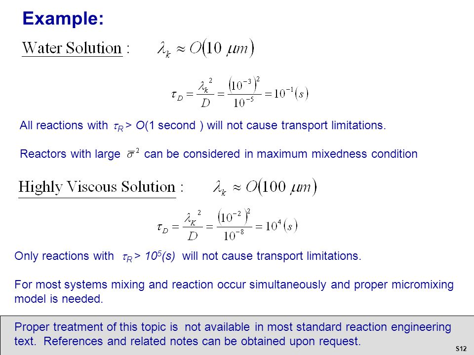 All reactions with  R > O(1 second ) will not cause transport limitations.