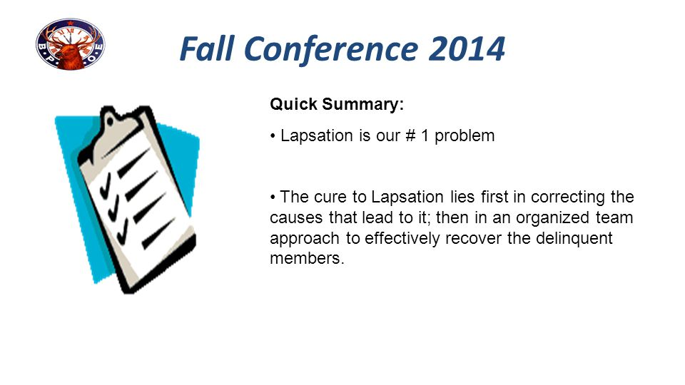 Fall Conference 2014 Quick Summary: Lapsation is our # 1 problem The cure to Lapsation lies first in correcting the causes that lead to it; then in an