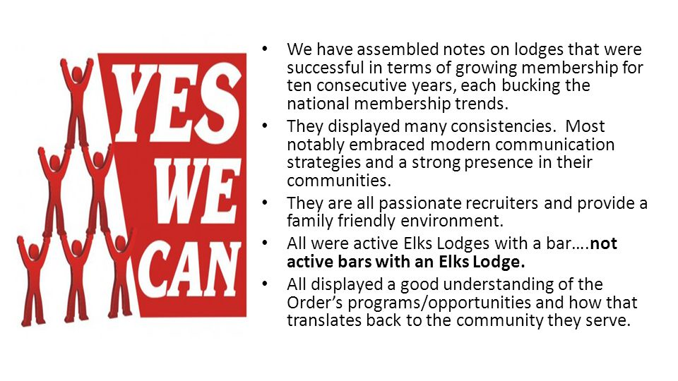 We have assembled notes on lodges that were successful in terms of growing membership for ten consecutive years, each bucking the national membership