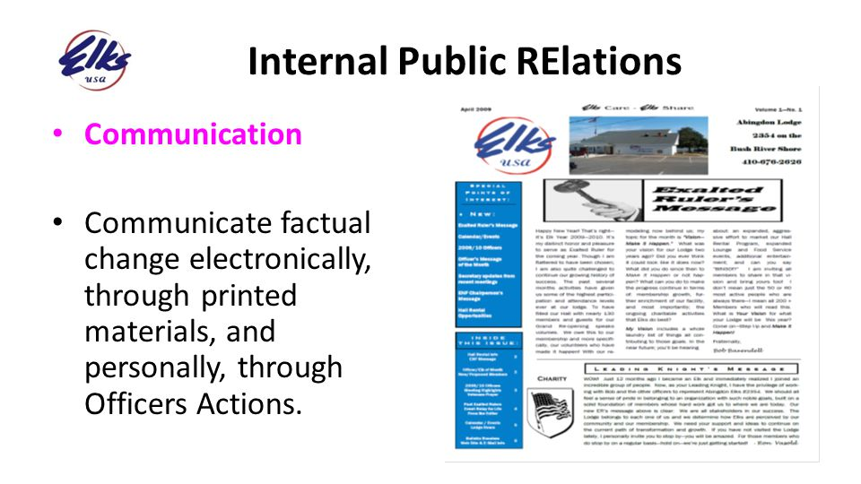 Internal Public RElations Communication Communicate factual change electronically, through printed materials, and personally, through Officers Actions
