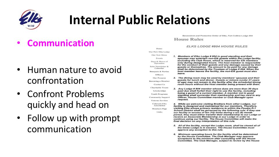 Internal Public Relations Communication Human nature to avoid confrontation Confront Problems quickly and head on Follow up with prompt communication