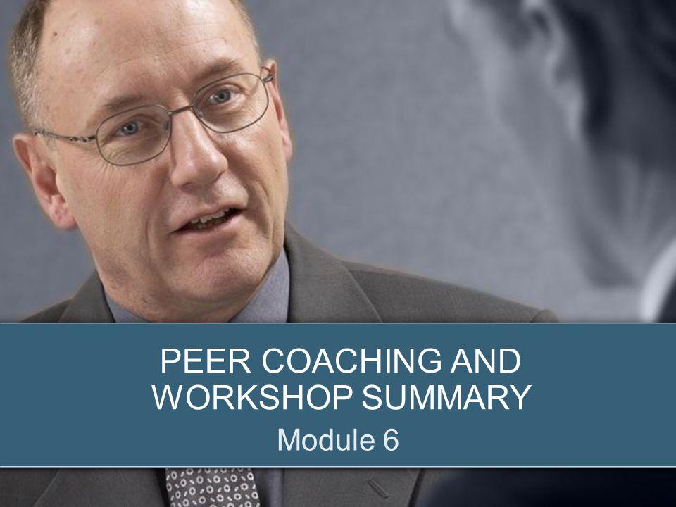 © 2012 Zenger Folkman PEER COACHING AND WORKSHOP SUMMARY Module 6