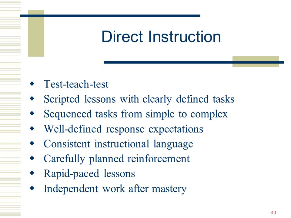 80  Test-teach-test  Scripted lessons with clearly defined tasks  Sequenced tasks from simple to complex  Well-defined response expectations  Con