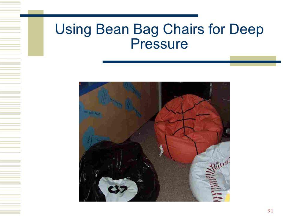 91 Using Bean Bag Chairs for Deep Pressure