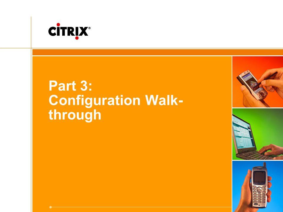 Part 3: Configuration Walk- through