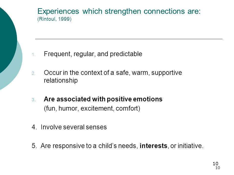 10 Experiences which strengthen connections are: (Rintoul, 1999) 1.