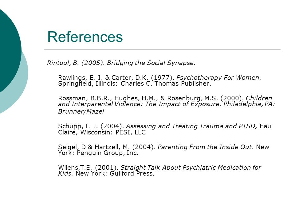 References Rintoul, B.(2005). Bridging the Social Synapse.
