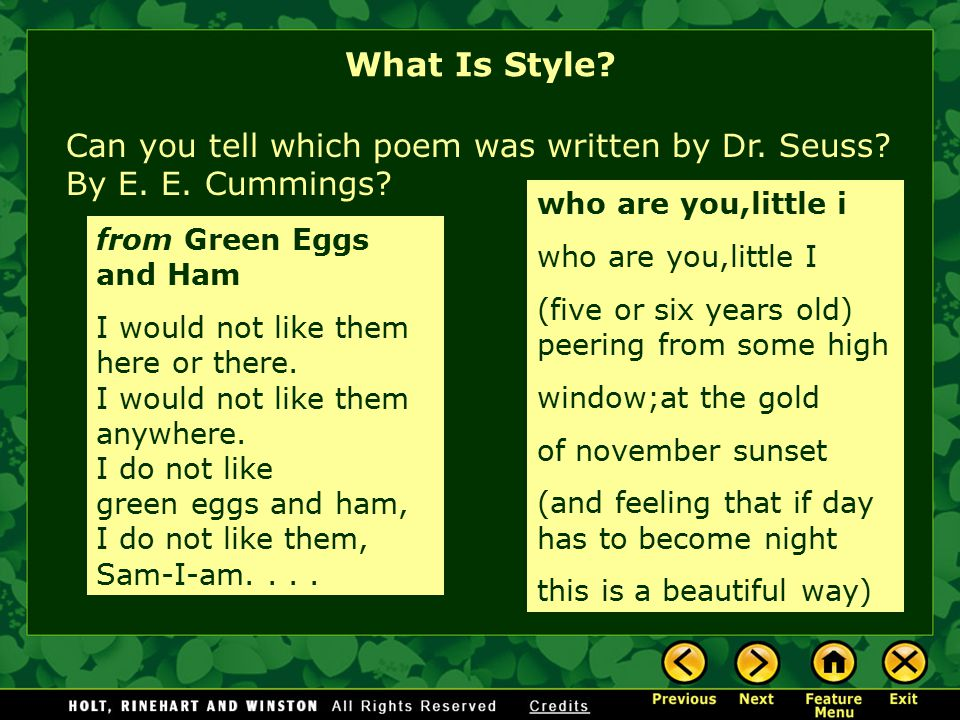 Many writers have a style that is easy to recognize. What Is Style? Because of the way these writers use language— the words they choose, the length a