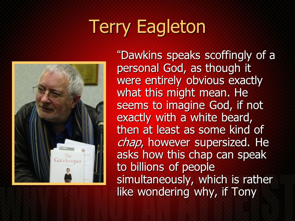 Terry Eagleton Dawkins speaks scoffingly of a personal God, as though it were entirely obvious exactly what this might mean.
