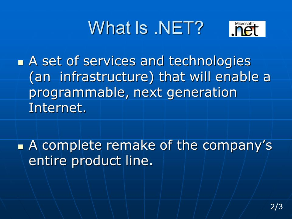 What Is.NET.software integration through the use of XML Web services.