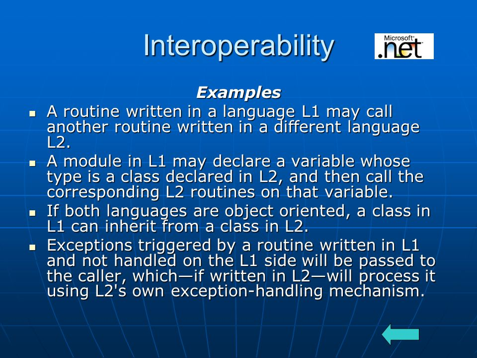 Interoperability Examples A routine written in a language L1 may call another routine written in a different language L2.