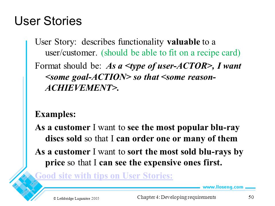 User Stories User Story: describes functionality valuable to a user/customer.