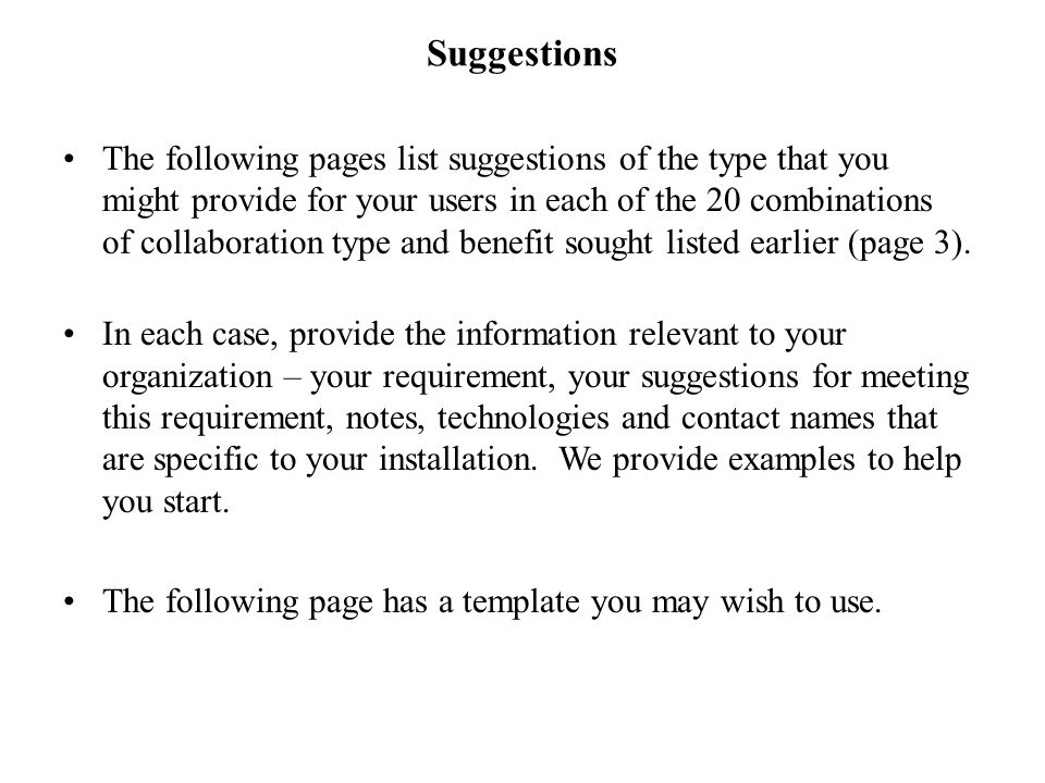 and Suggestions: Notes: Technologies available at your site: Contacts for assistance: