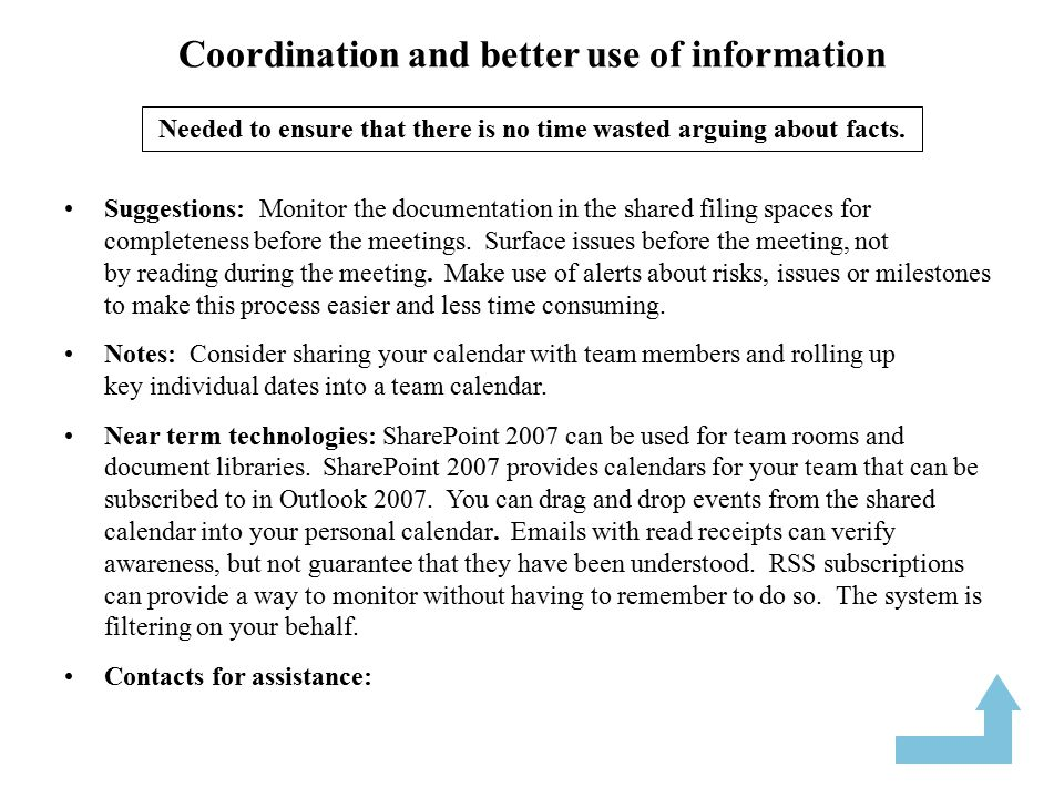 Coordination and enhanced social dynamics Suggestions: (Although this need is less important, coordination sessions often involve some commitment building.) You may need to make and track commitments or promises during coordination discussions.