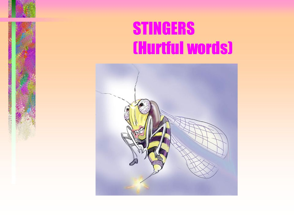 STINGERS (Hurtful words)