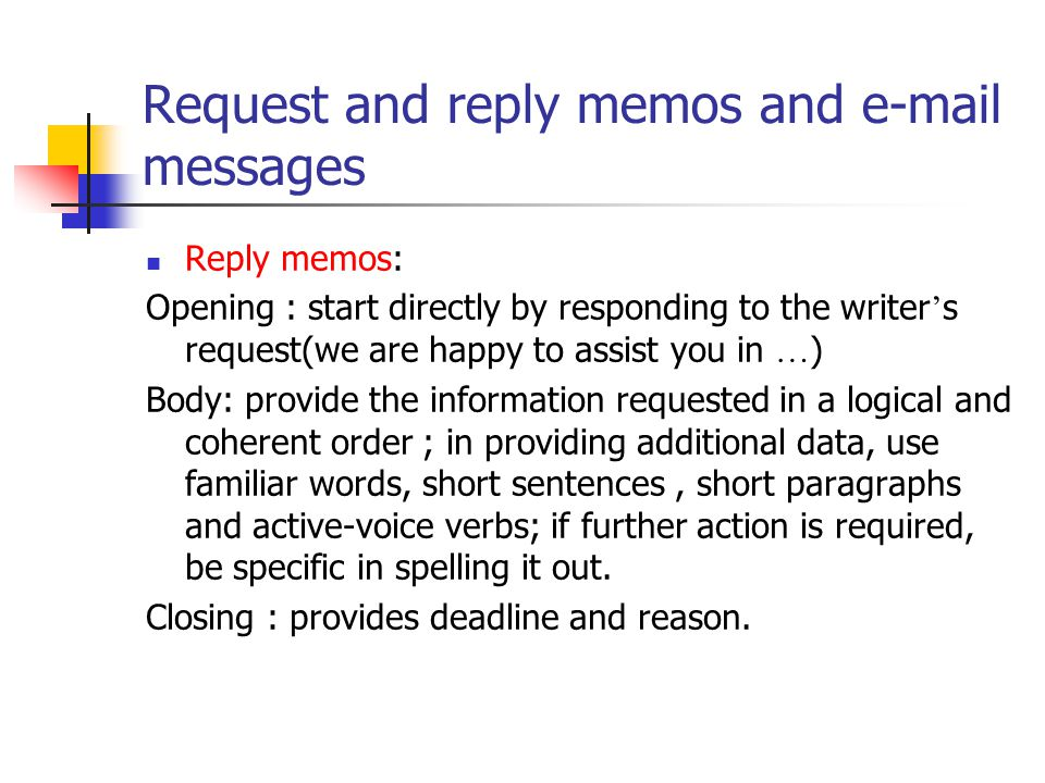 Questions Should a request memo or e-mail message open immediately with the request or with an explanation? Why? -- with the request, -- readers can u