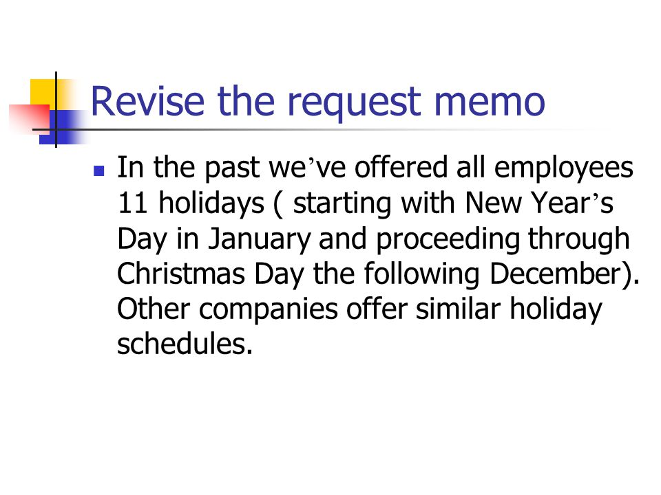 Revise the request memo Date : Current To : All Employees From: Elizabeth Mendoza, Human Resources Subject: New Holiday Plan (8.5)