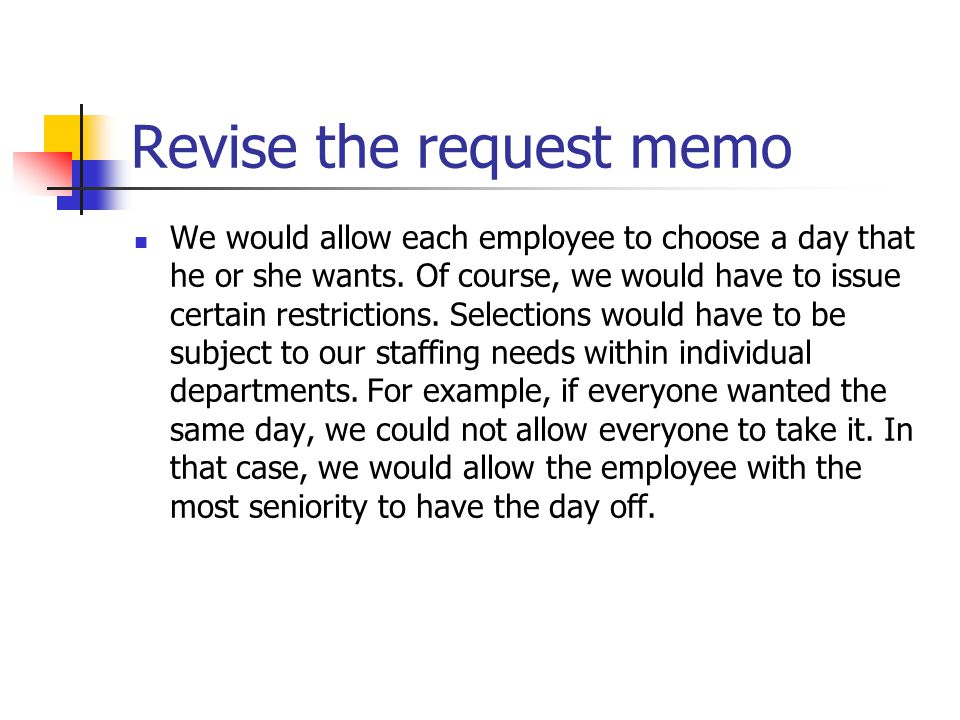 Revise the request memo In addition, we ' ve given all employees one floating holiday. As you know, we ' ve determined that day by a companywide vote.