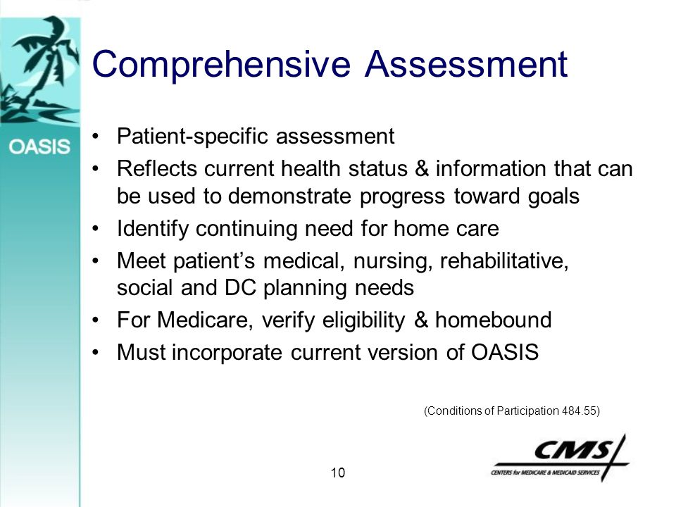 10 Comprehensive Assessment Patient-specific assessment Reflects current health status & information that can be used to demonstrate progress toward g