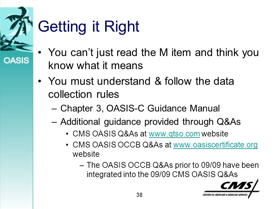 Getting it Right You can't just read the M item and think you know what it means You must understand & follow the data collection rules –Chapter 3, OA