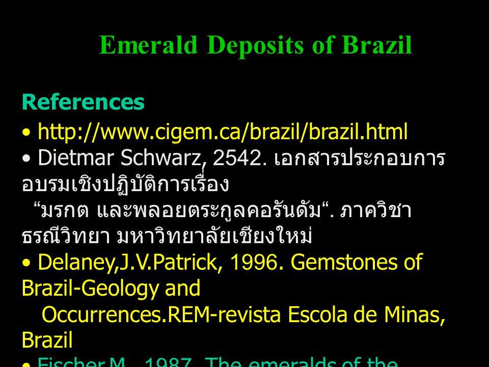 References http://www.cigem.ca/brazil/brazil.html Dietmar Schwarz, 2542.