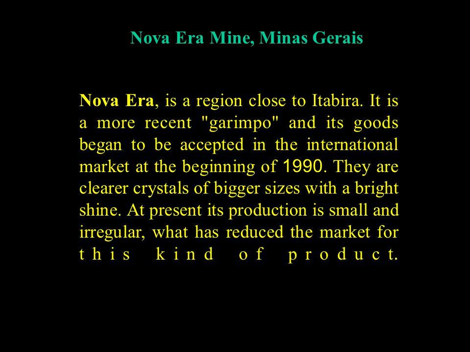 Nova Era, is a region close to Itabira.