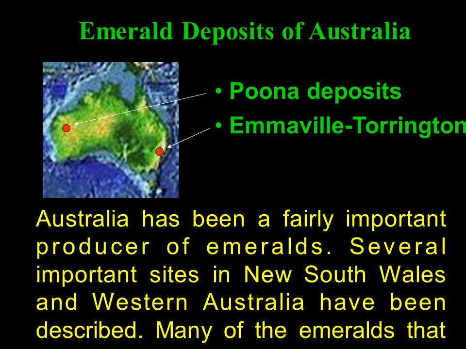 Australia has been a fairly important producer of emeralds.