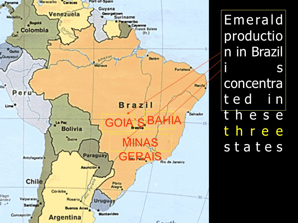 BAHIA MINAS GERAIS GOIA`S Emerald productio n in Brazil is concentra ted in these three states