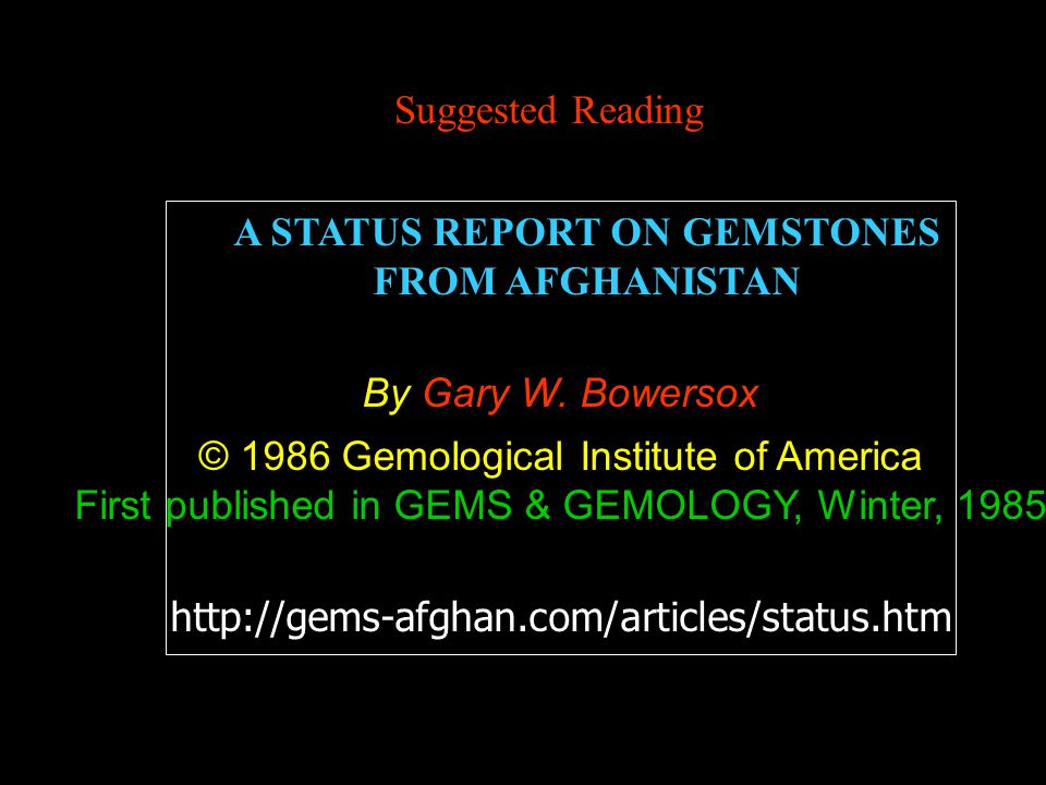 A STATUS REPORT ON GEMSTONES FROM AFGHANISTAN By Gary W.