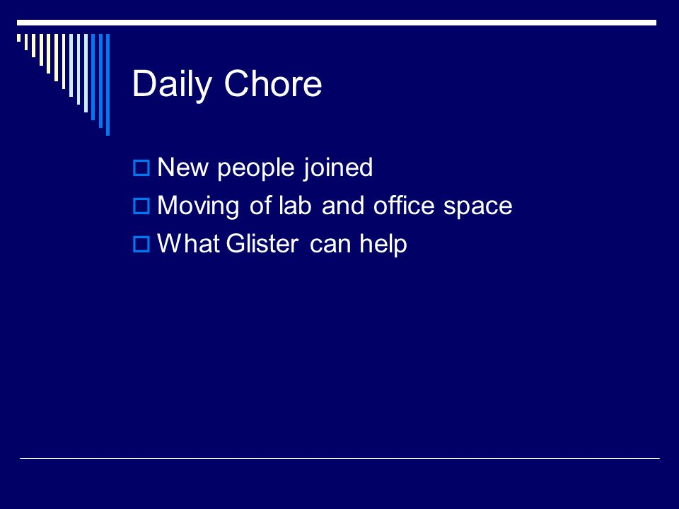 Daily Chore  New people joined  Moving of lab and office space  What Glister can help