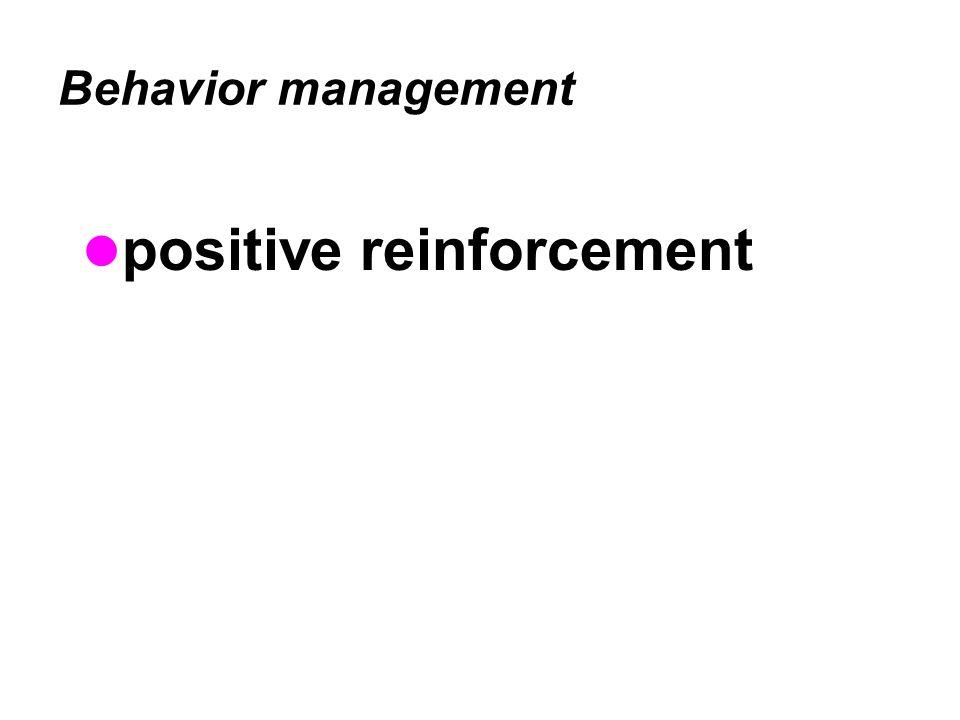 Behavior management positive reinforcement