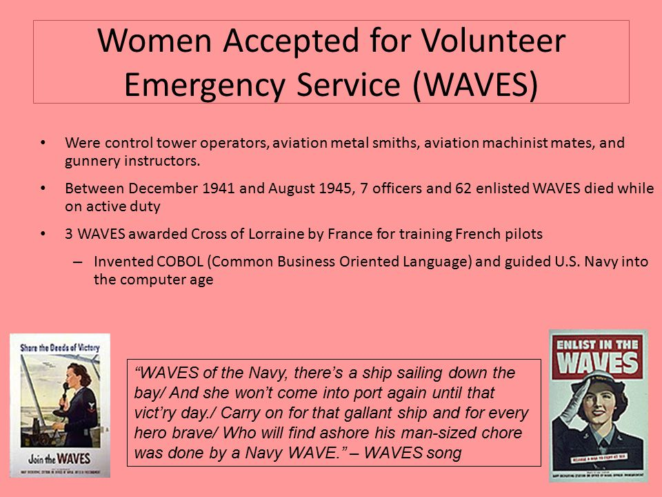 Women Accepted for Volunteer Emergency Service (WAVES) Were control tower operators, aviation metal smiths, aviation machinist mates, and gunnery instructors.