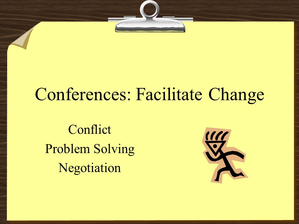 Conferences: Facilitate Change Conflict Problem Solving Negotiation
