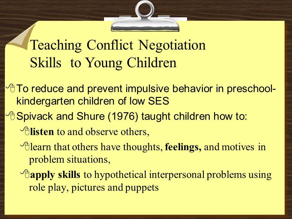  To reduce and prevent impulsive behavior in preschool- kindergarten children of low SES  Spivack and Shure (1976) taught children how to: 8listen t