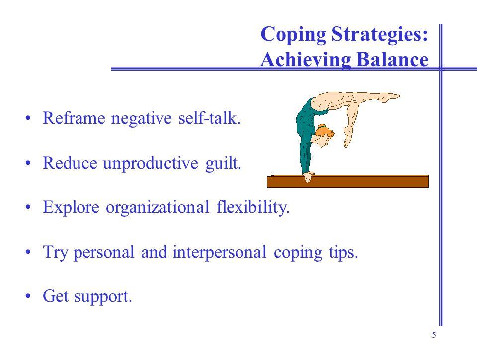 5 Coping Strategies: Achieving Balance Reframe negative self-talk.