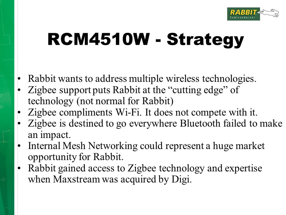 RCM4510W - Strategy Rabbit wants to address multiple wireless technologies.