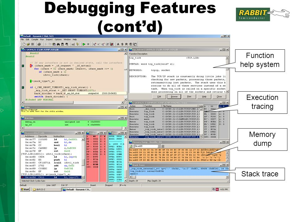 Debugging Features (cont'd) Function help system Execution tracing Memory dump Stack trace