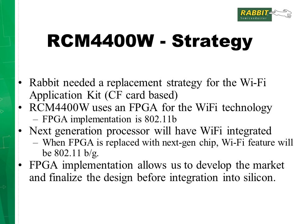 Rabbit's ZigBee TM / 802.15.4 Application Kit Functions –RabbitCore module acts as a network coordinator, gateway or control device.