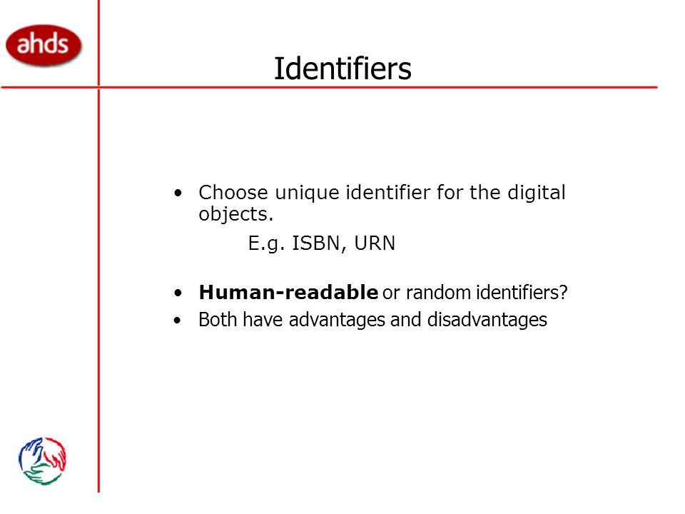 Identifiers Choose unique identifier for the digital objects.